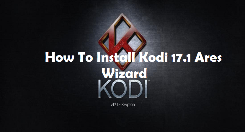 How-To-Install-Kodi-17.1-Ares-Wizard